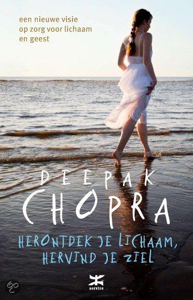 Herontdek je lichaam, hervind je ziel - Deepak Chopra