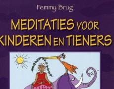 Meditaties voor kinderen en tieners – Femmy Brug